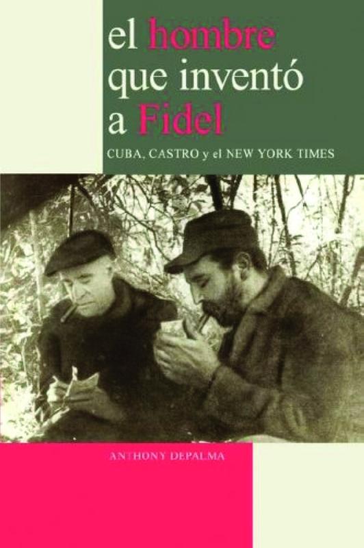الرجل الذي اخترع فيدل كاسترو